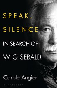 Book Cover: Speak, Silence. In Search of W. G. Sebald